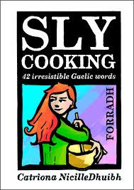 Sly Cooking- 42 irresistible Gaelic words
