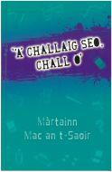 'A' Challaig seo, Chall Ò'