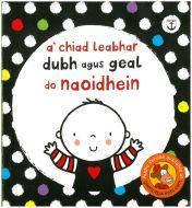A' Chiad Leabhar Dubh agus Geal aig Naoidhein