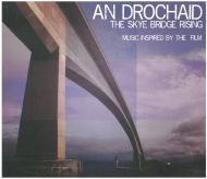 An Drochaid- The Skye Bridge Rising