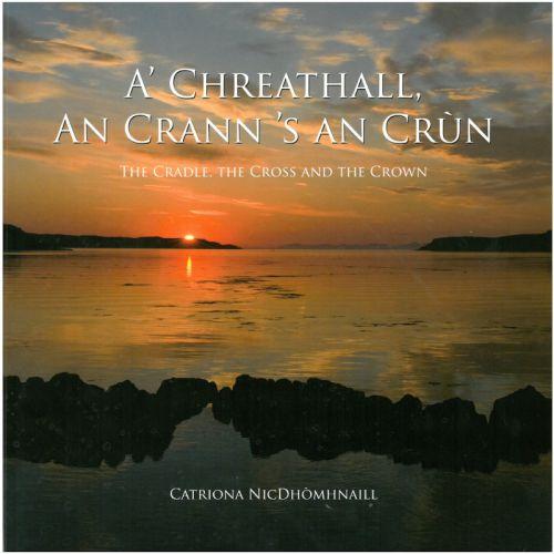 A' Chreathall, An Crann 'S An Crùn